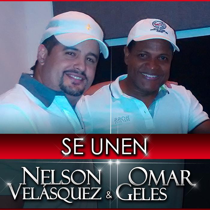 Se unen Nelson Velásquez & Omar Geles. Av