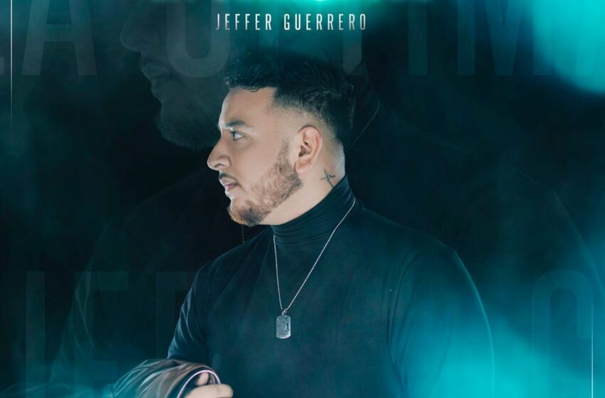 Jeffer Guerrero, la nueva promesa de la música regional en Colombia y su Canción La Última Vez