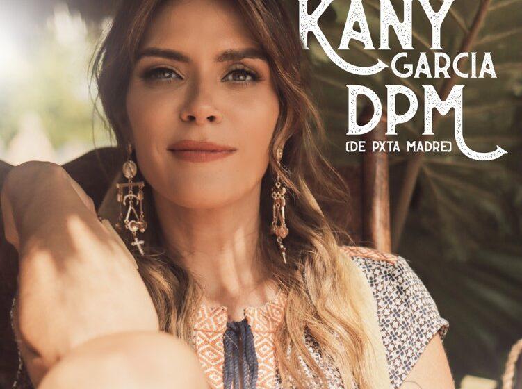 """KANY GARCÍA estrena su nuevo sencillo """"DPM (De Pxta Madre)"""""""