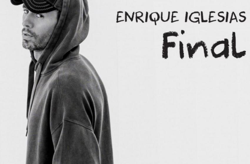 EL REY DEL POP LATINO,  ENRIQUE IGLESIAS,   ESTRENA SU ENIGMÁTICO NUEVO DISCO  «FINAL VOL. 1»